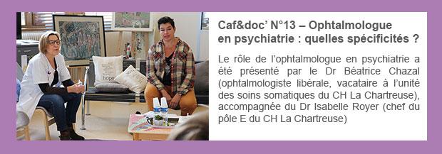 Caf&doc' N°13 – Ophtalmologue en psychiatrie : quelles spécificités ?