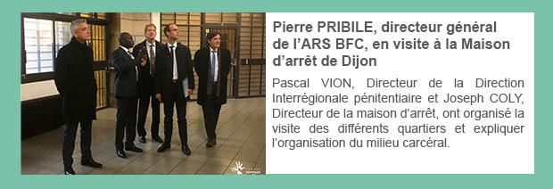Pierre PRIBILE, directeur général de l'ARS BFC, en visite à la Maison d'arrêt de Dijon