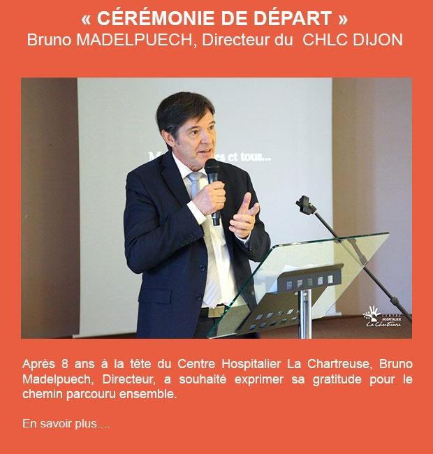 CÉRÉMONIE DE DÉPART DE BRUNO MADELPUECH, DIRECTEUR DU CHLC DIJON