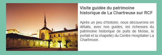 Visite guidée du patrimoine historique de La Chartreuse sur RCF