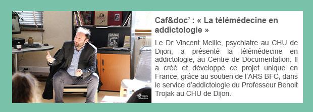 Caf&doc' : « La télémédecine en addictologie »